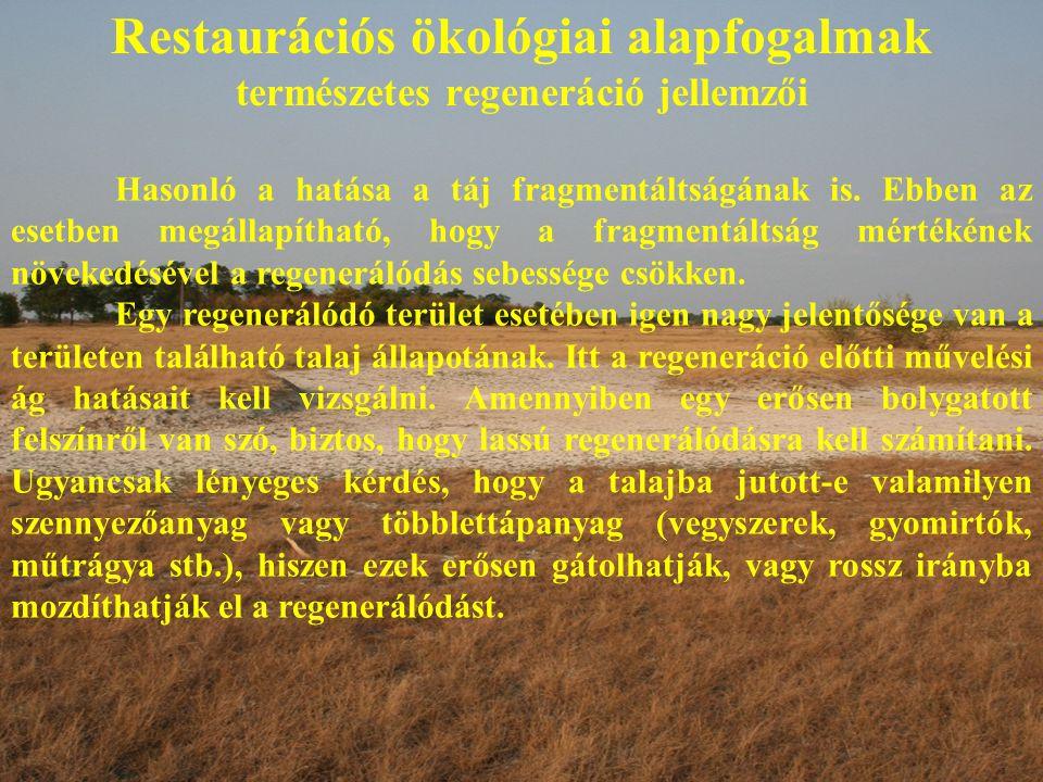 Restaurációs ökológiai alapfogalmak természetes regeneráció jellemzői