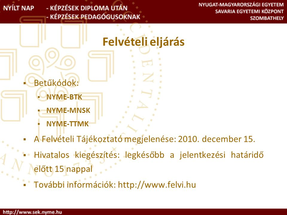 A Felvételi Tájékoztató megjelenése: 2010. december 15.