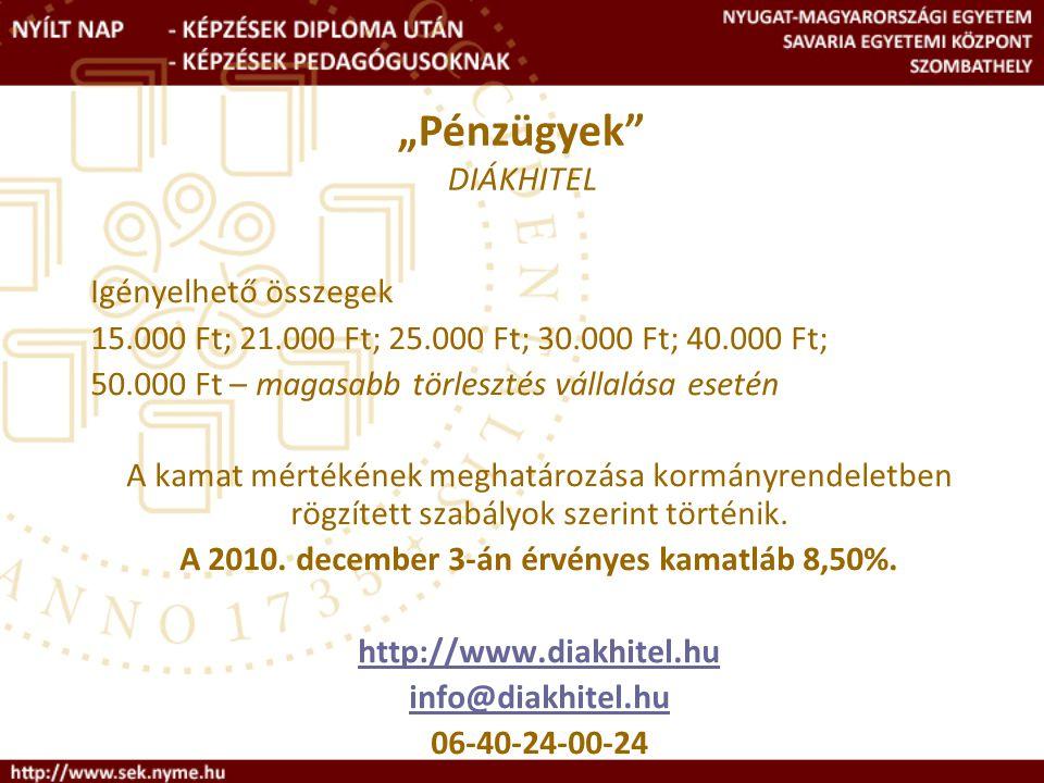 A 2010. december 3-án érvényes kamatláb 8,50%.
