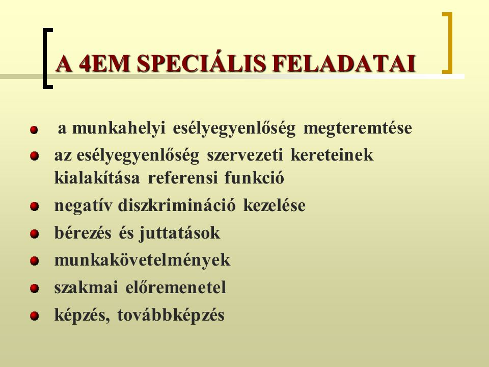 A 4EM SPECIÁLIS FELADATAI
