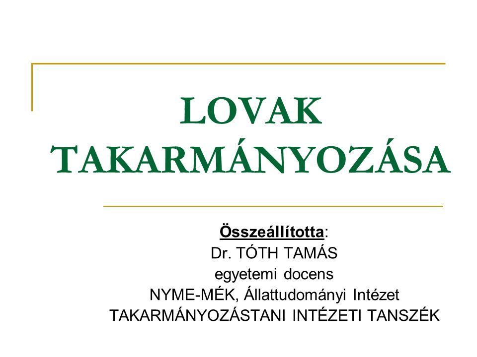 LOVAK TAKARMÁNYOZÁSA Összeállította: Dr. TÓTH TAMÁS egyetemi docens