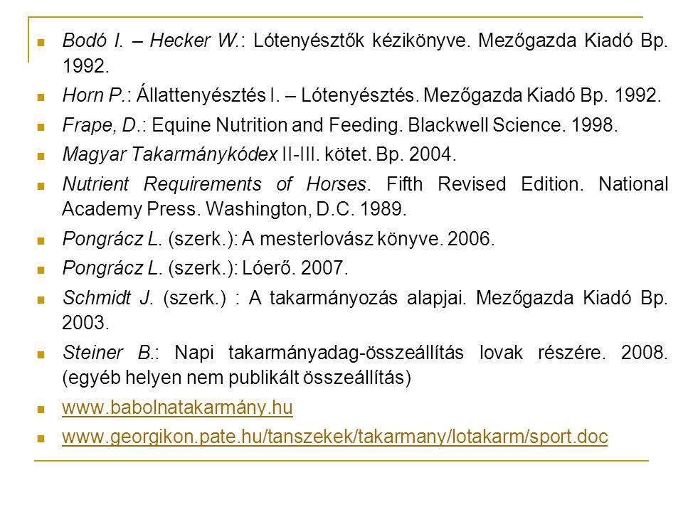 Bodó I. – Hecker W.: Lótenyésztők kézikönyve. Mezőgazda Kiadó Bp. 1992.