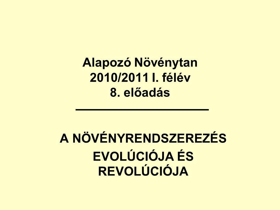 Alapozó Növénytan 2010/2011 I. félév 8. előadás ────────────