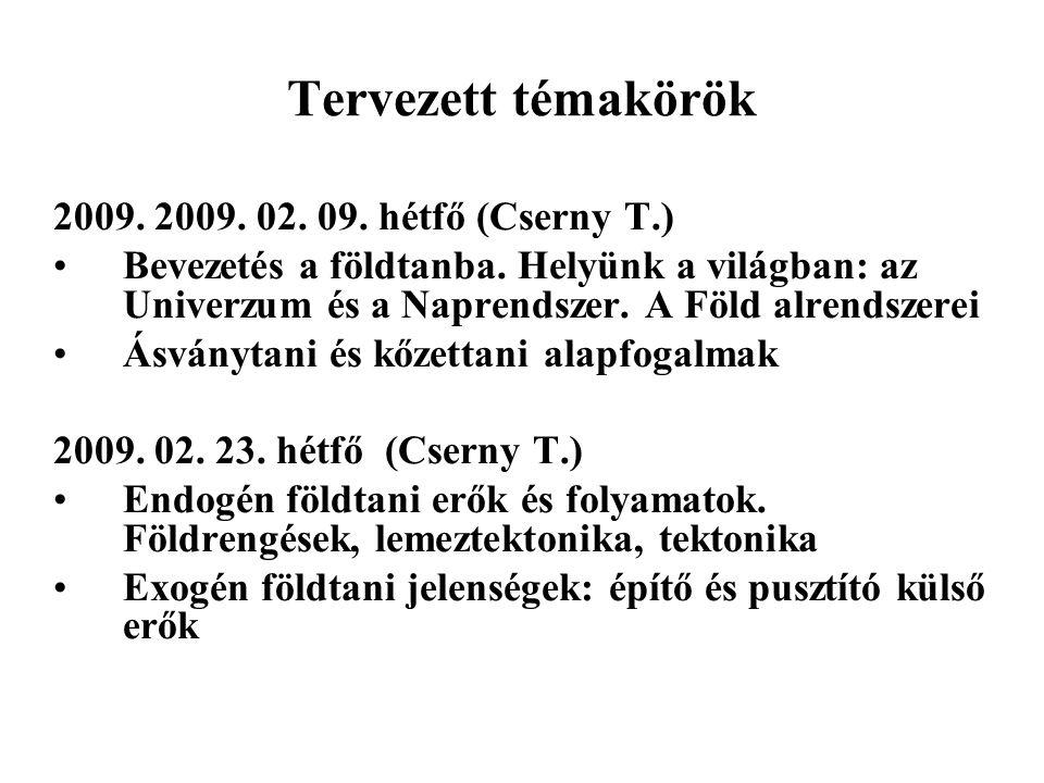 Tervezett témakörök 2009. 2009. 02. 09. hétfő (Cserny T.)