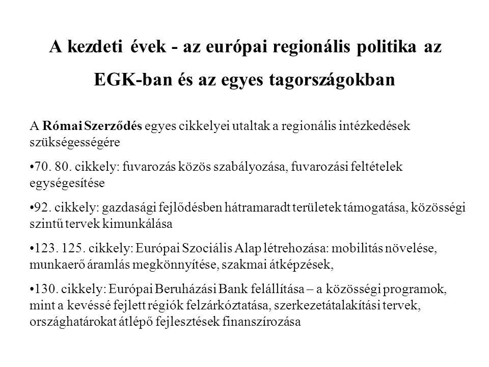 A kezdeti évek - az európai regionális politika az EGK-ban és az egyes tagországokban