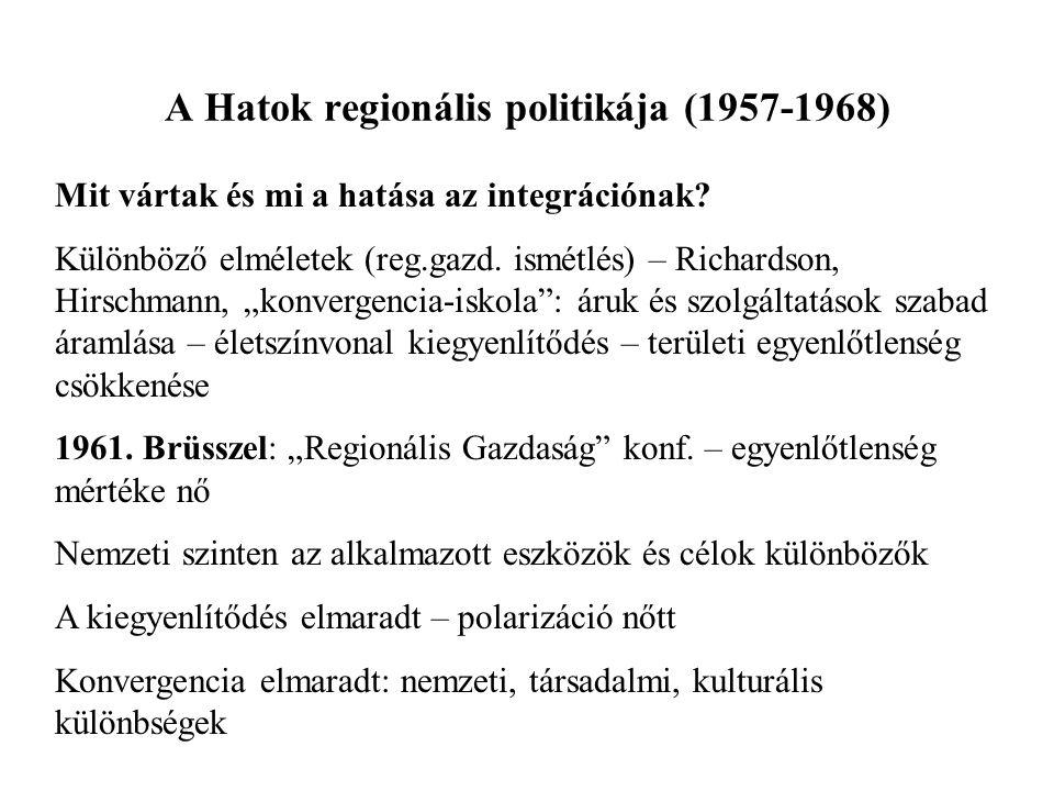 A Hatok regionális politikája (1957-1968)