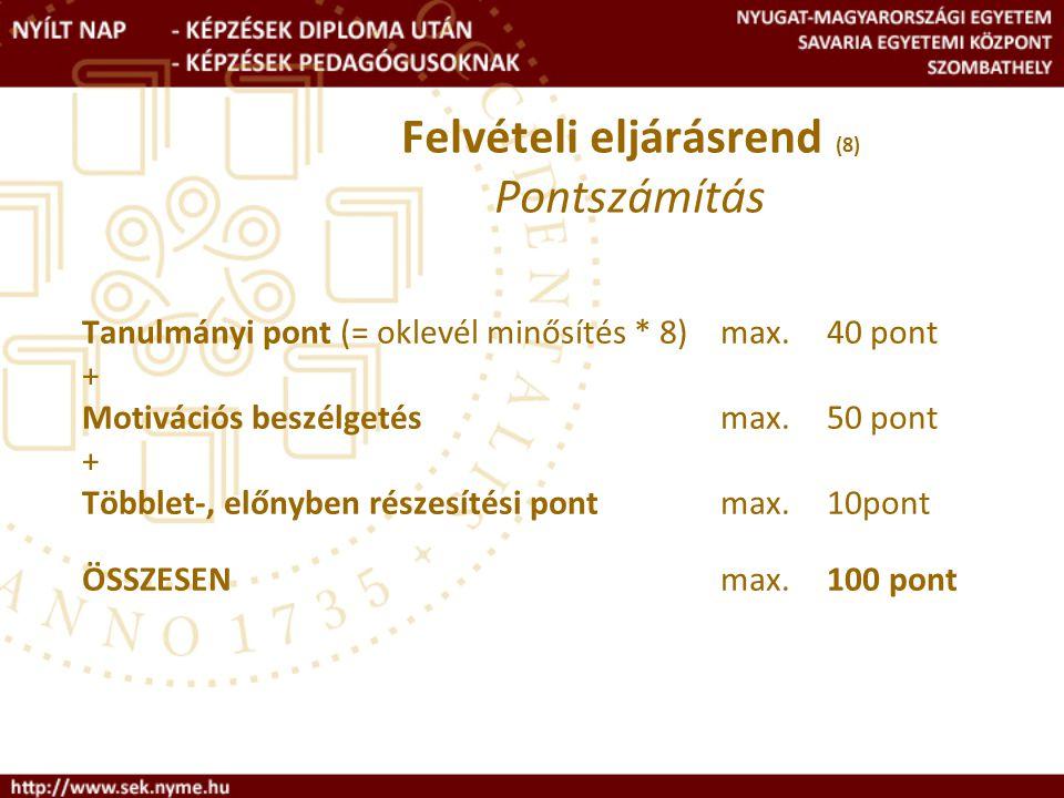 Felvételi eljárásrend (8) Pontszámítás