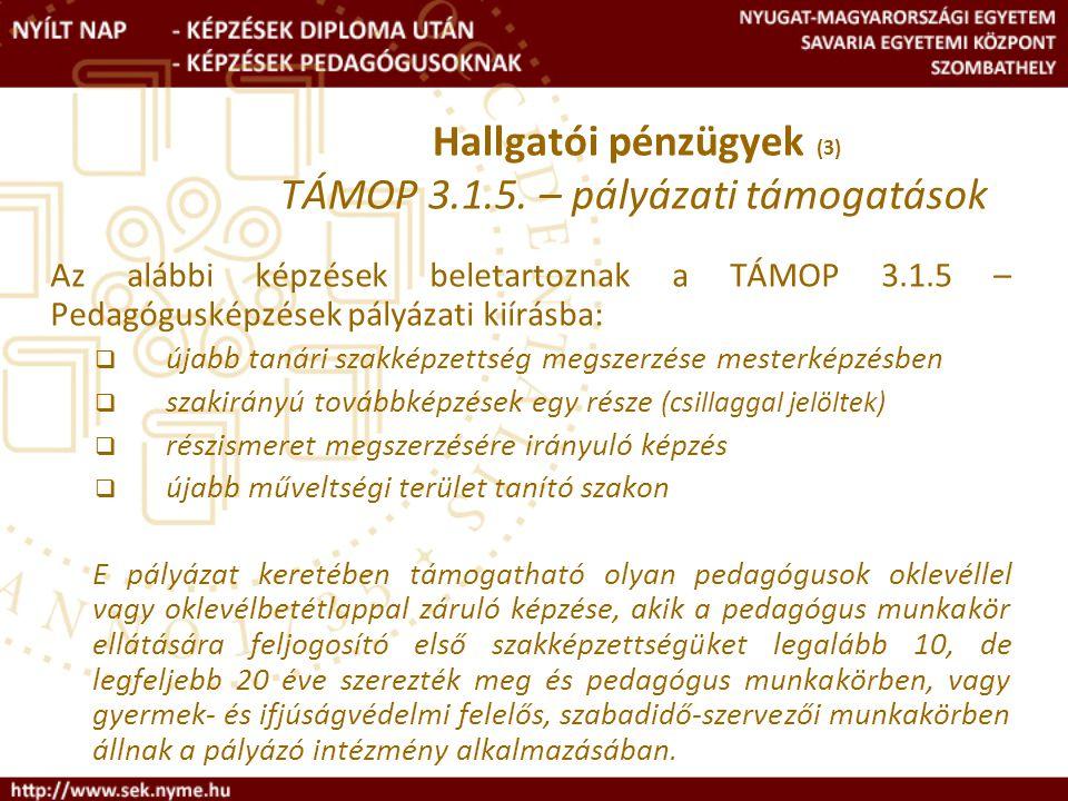 Hallgatói pénzügyek (3) TÁMOP 3.1.5. – pályázati támogatások