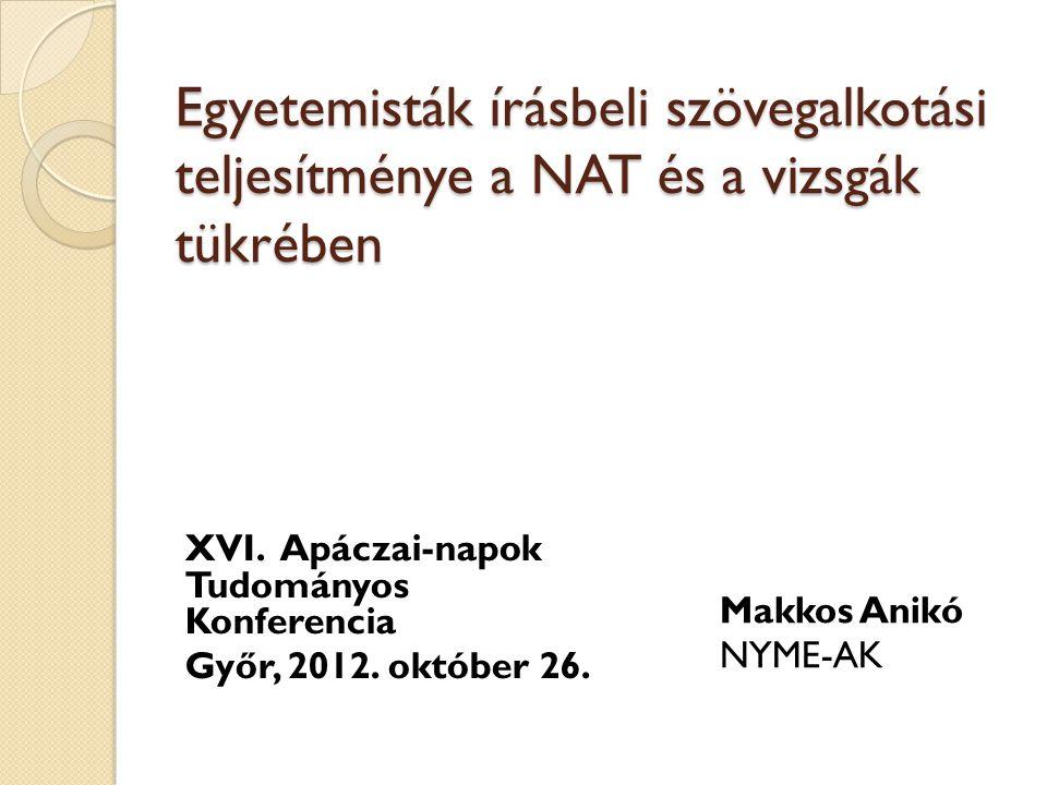 Egyetemisták írásbeli szövegalkotási teljesítménye a NAT és a vizsgák tükrében