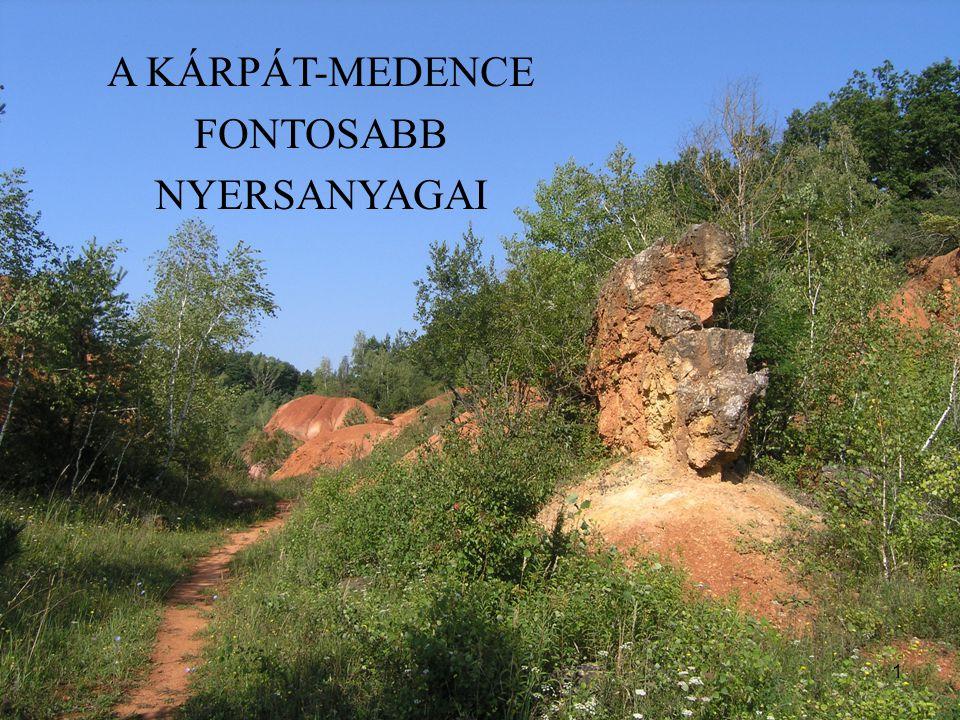 A KÁRPÁT-MEDENCE FONTOSABB NYERSANYAGAI