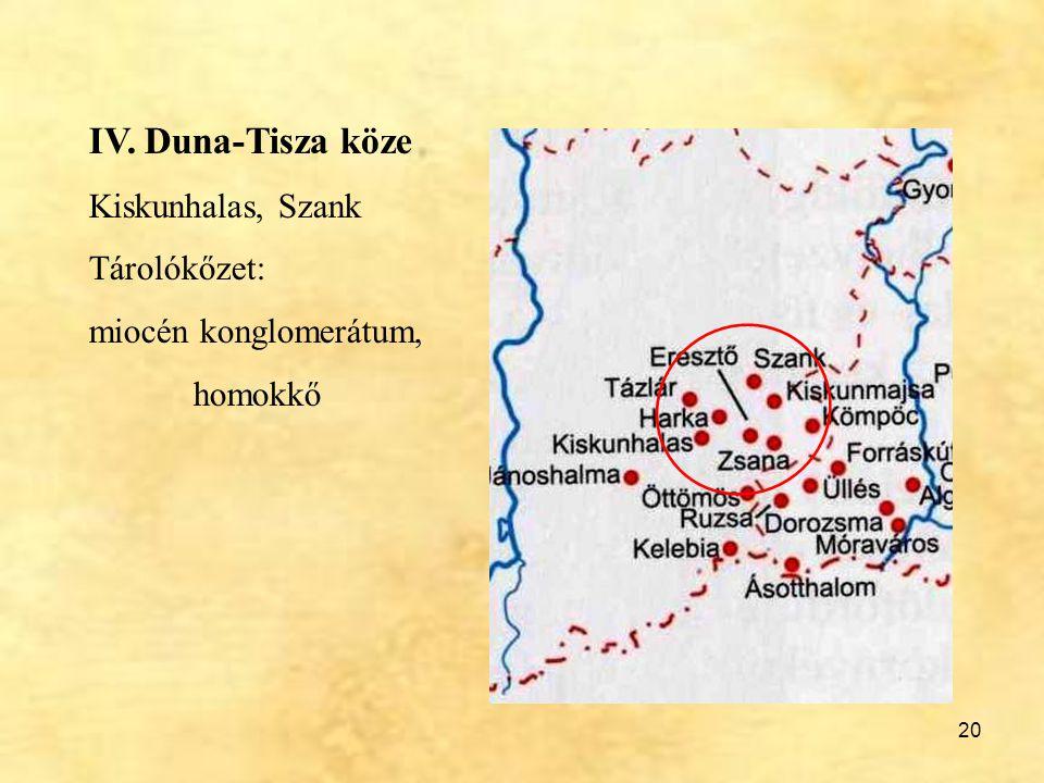 IV. Duna-Tisza köze Kiskunhalas, Szank Tárolókőzet: