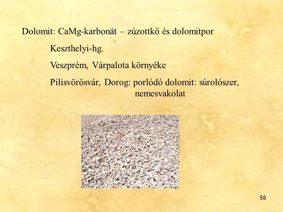 Dolomit: CaMg-karbonát – zúzottkő és dolomitpor