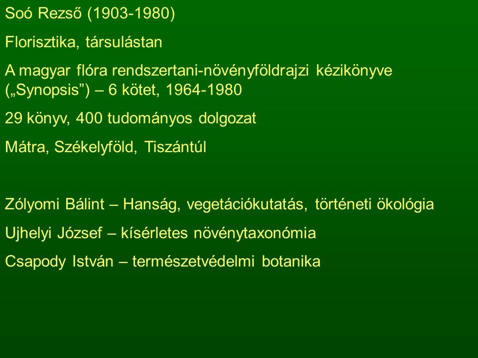 """Soó Rezső (1903-1980) Florisztika, társulástan. A magyar flóra rendszertani-növényföldrajzi kézikönyve (""""Synopsis ) – 6 kötet, 1964-1980."""