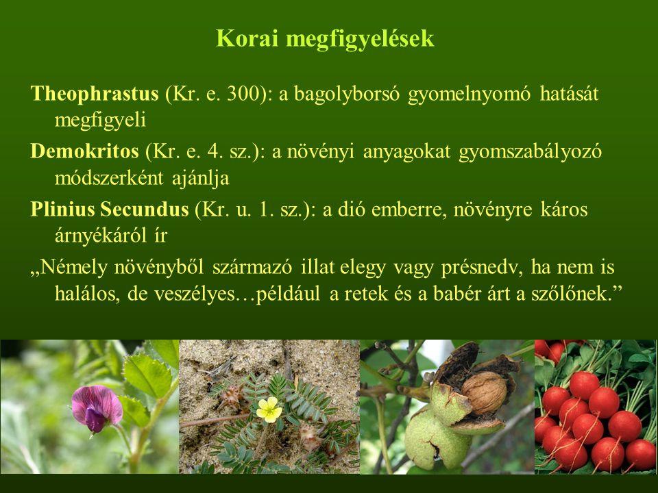 Korai megfigyelések Theophrastus (Kr. e. 300): a bagolyborsó gyomelnyomó hatását megfigyeli.
