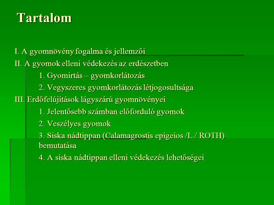 Tartalom I. A gyomnövény fogalma és jellemzői