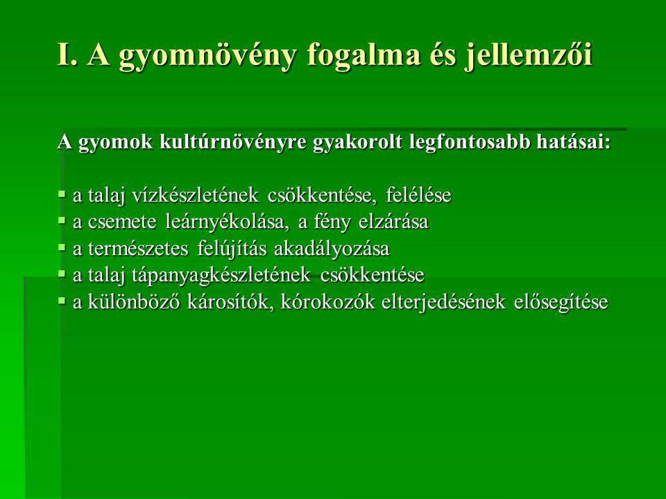 I. A gyomnövény fogalma és jellemzői