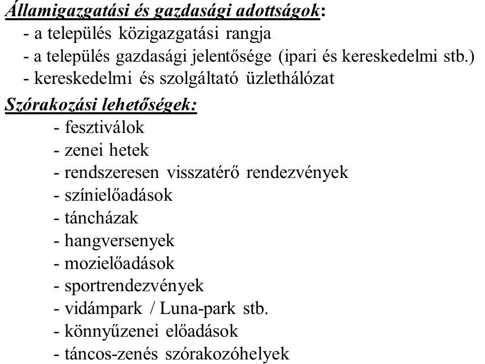 Államigazgatási és gazdasági adottságok: