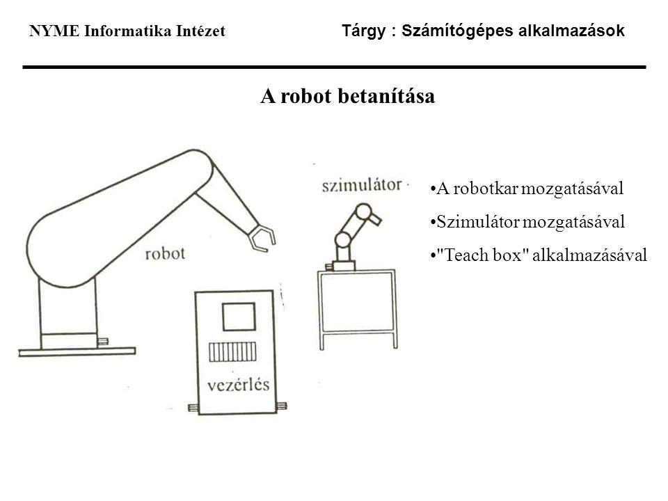 A robot betanítása A robotkar mozgatásával Szimulátor mozgatásával