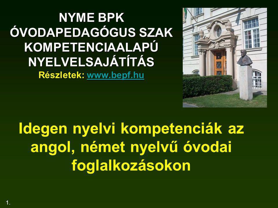 NYME BPK ÓVODAPEDAGÓGUS SZAK KOMPETENCIAALAPÚ NYELVELSAJÁTÍTÁS Részletek: www.bepf.hu