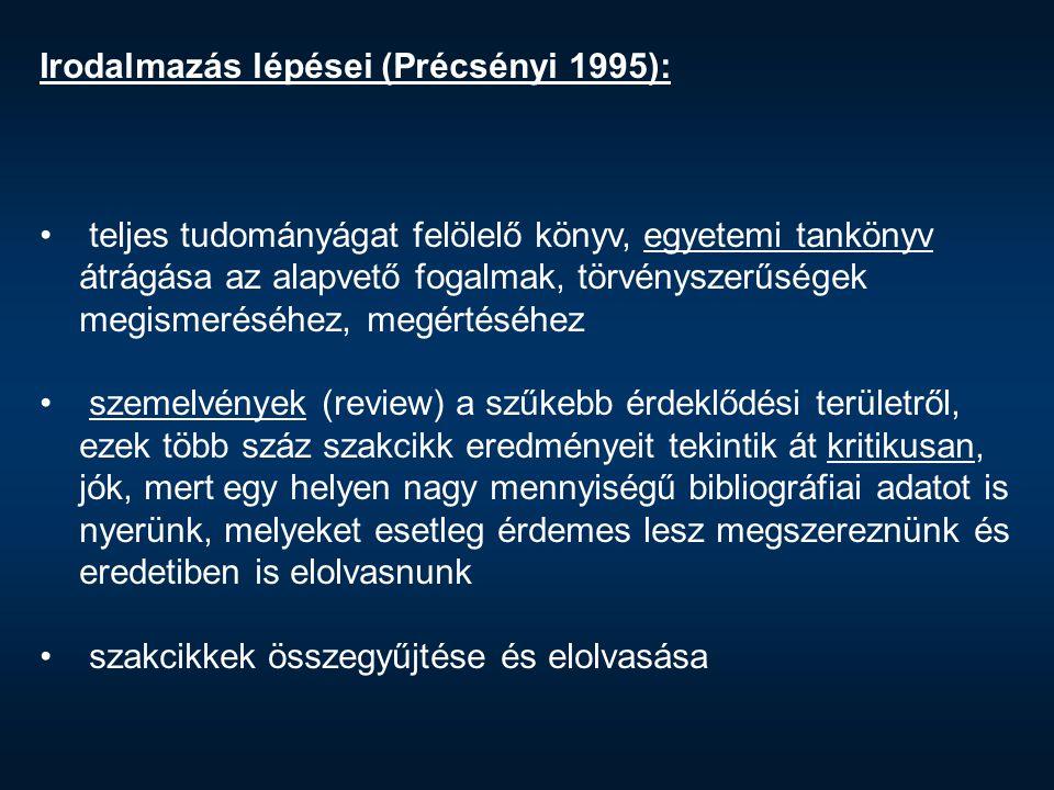 Irodalmazás lépései (Précsényi 1995):