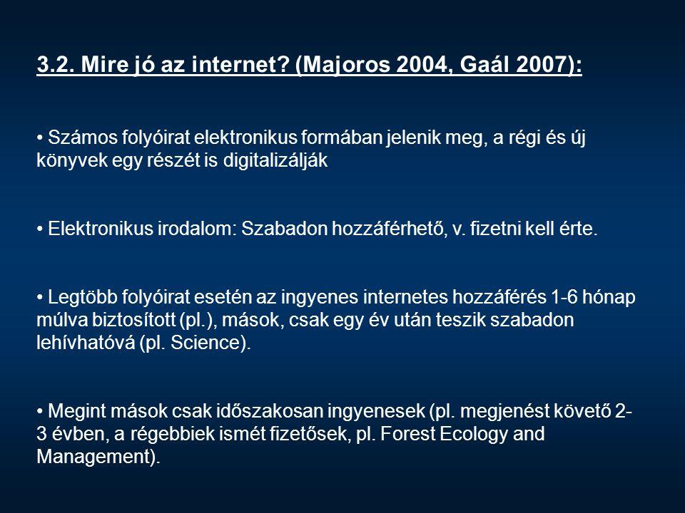 3.2. Mire jó az internet (Majoros 2004, Gaál 2007):