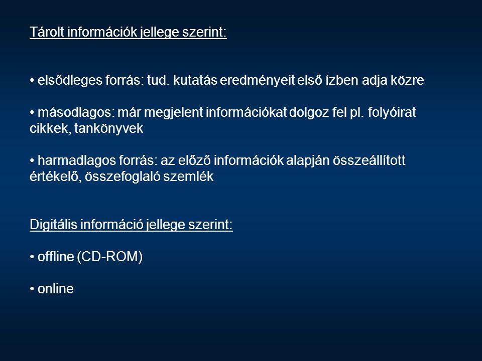Tárolt információk jellege szerint: