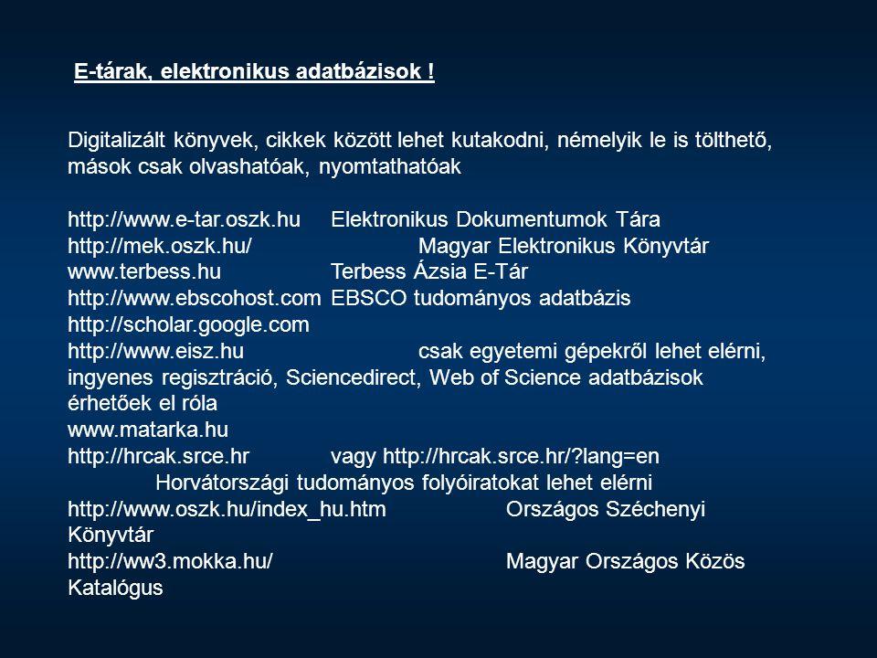 E-tárak, elektronikus adatbázisok !