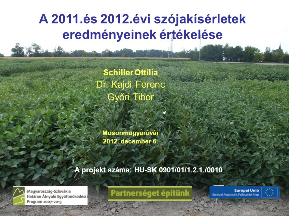 A 2011.és 2012.évi szójakísérletek eredményeinek értékelése