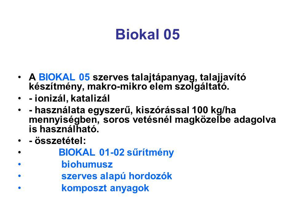 Biokal 05 A BIOKAL 05 szerves talajtápanyag, talajjavító készítmény, makro-mikro elem szolgáltató. - ionizál, katalizál.