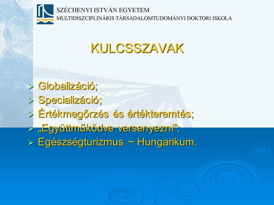 KULCSSZAVAK Globalizáció; Specializáció;