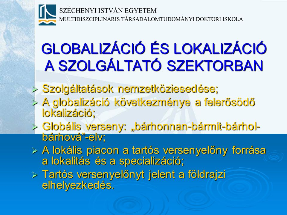 GLOBALIZÁCIÓ ÉS LOKALIZÁCIÓ A SZOLGÁLTATÓ SZEKTORBAN