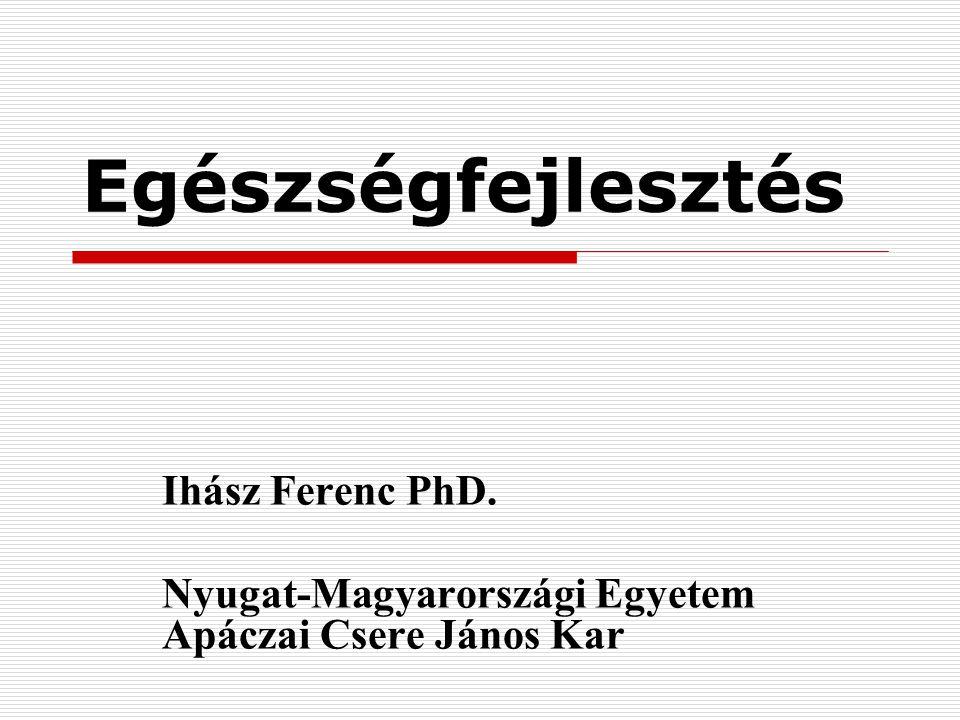 Ihász Ferenc PhD. Nyugat-Magyarországi Egyetem Apáczai Csere János Kar