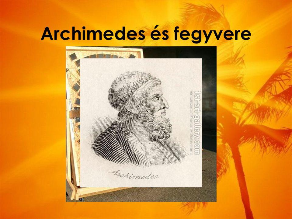 Archimedes és fegyvere