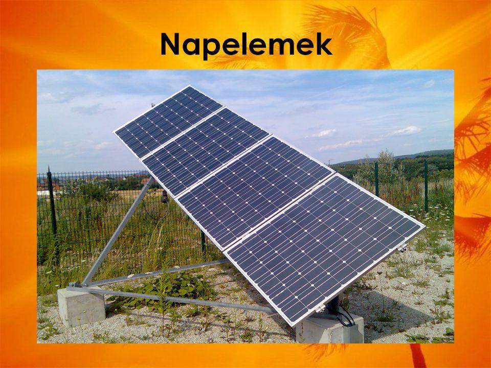 Napelemek olyan eszközök melyek a fény energiáját, villamos energiává alakítják.