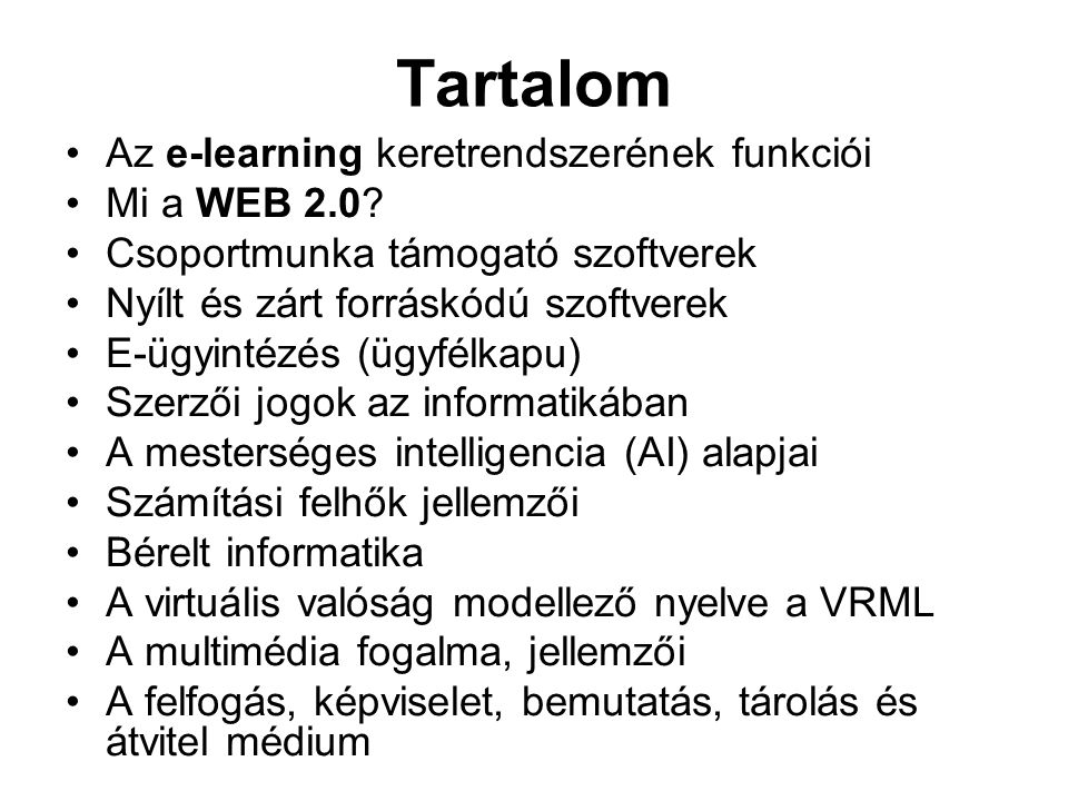 Tartalom Az e-learning keretrendszerének funkciói Mi a WEB 2.0