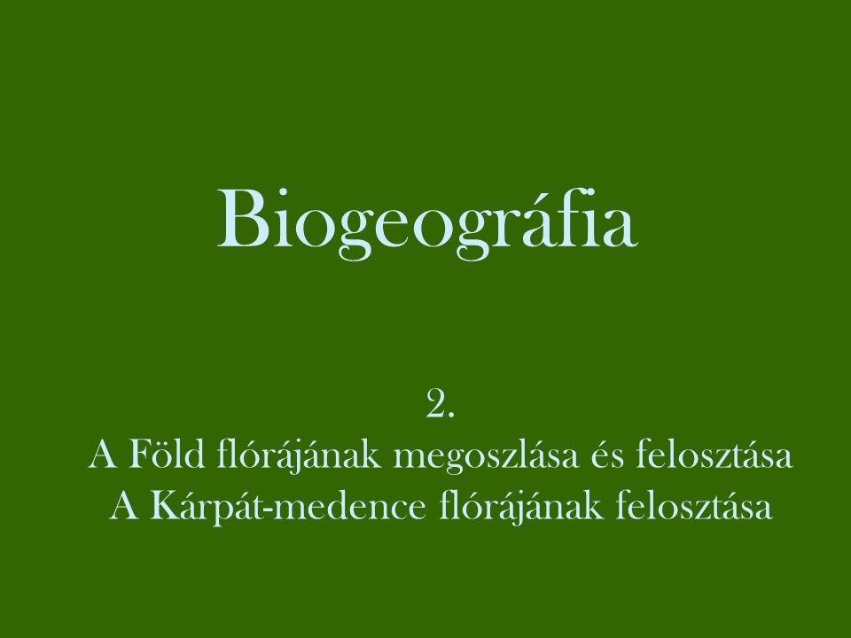 Biogeográfia 2. A Föld flórájának megoszlása és felosztása
