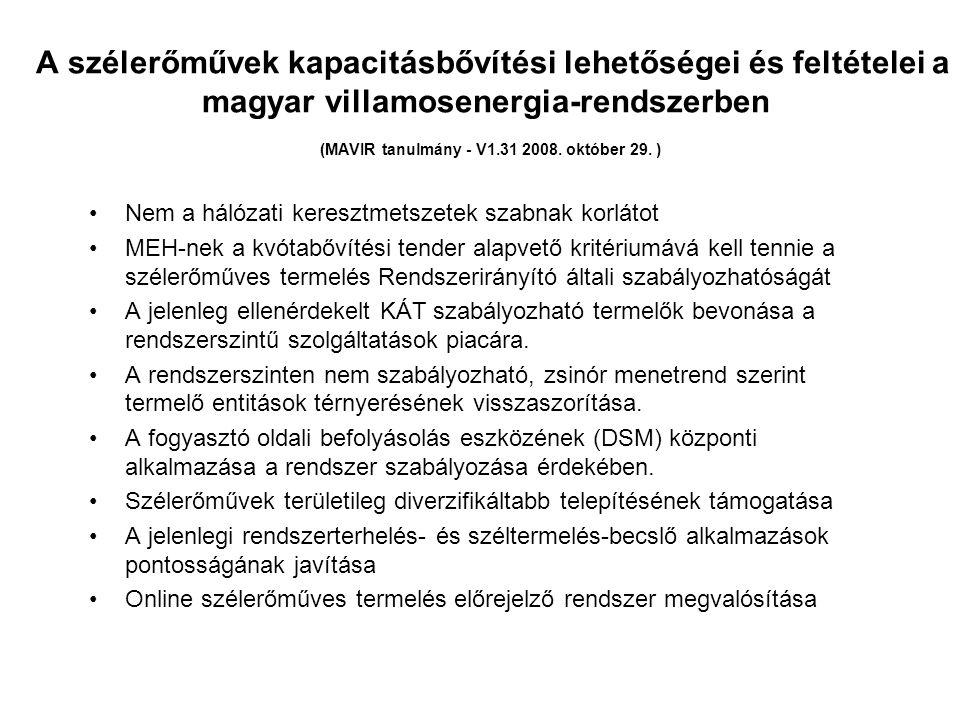 A szélerőművek kapacitásbővítési lehetőségei és feltételei a magyar villamosenergia-rendszerben (MAVIR tanulmány - V1.31 2008. október 29. )