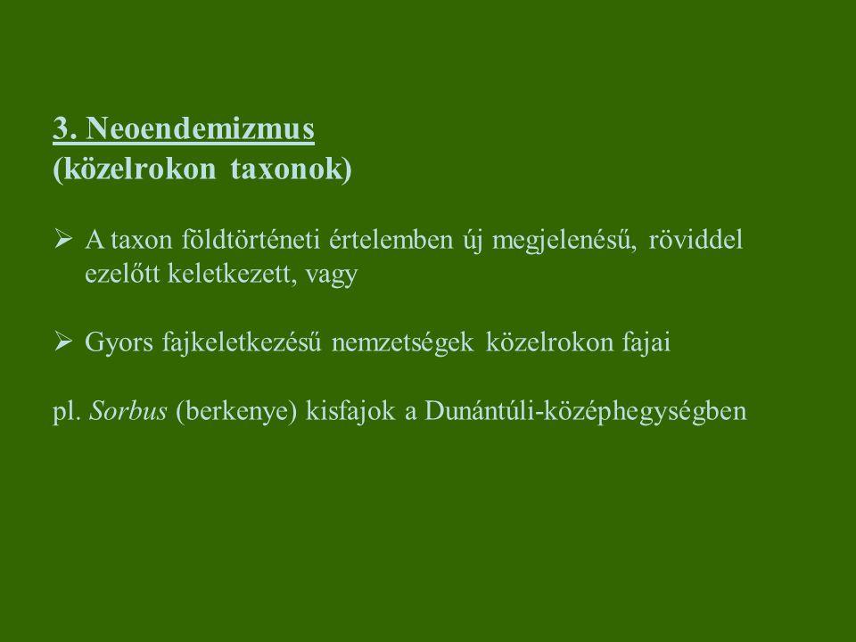 3. Neoendemizmus (közelrokon taxonok)