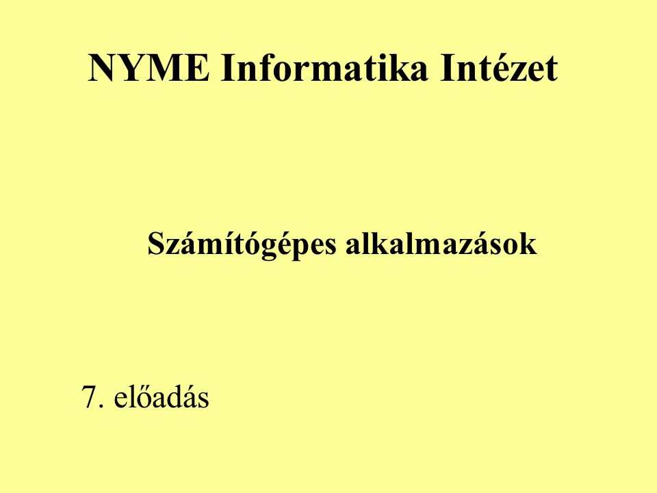 NYME Informatika Intézet Számítógépes alkalmazások