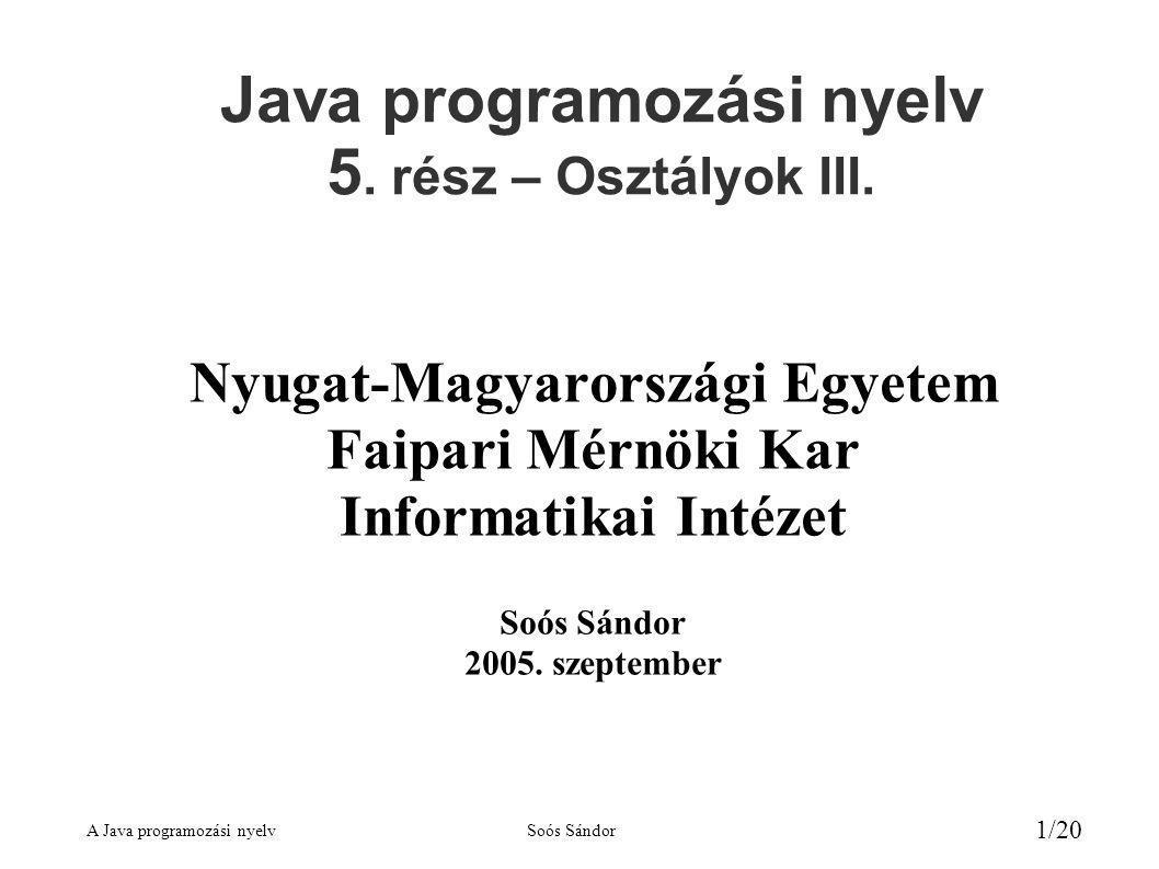 Java programozási nyelv 5. rész – Osztályok III.