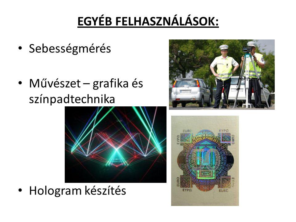 EGYÉB FELHASZNÁLÁSOK: