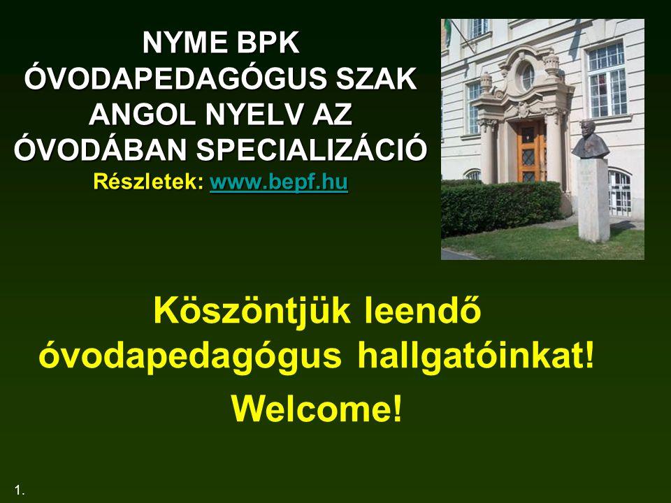 Köszöntjük leendő óvodapedagógus hallgatóinkat! Welcome!