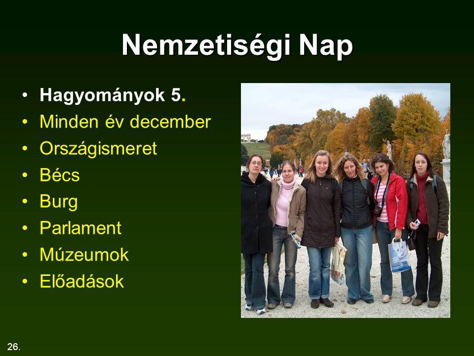 Nemzetiségi Nap Hagyományok 5. Minden év december Országismeret Bécs