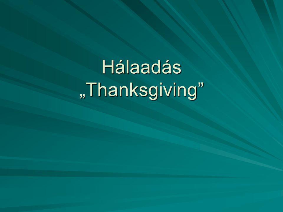 """Hálaadás """"Thanksgiving"""