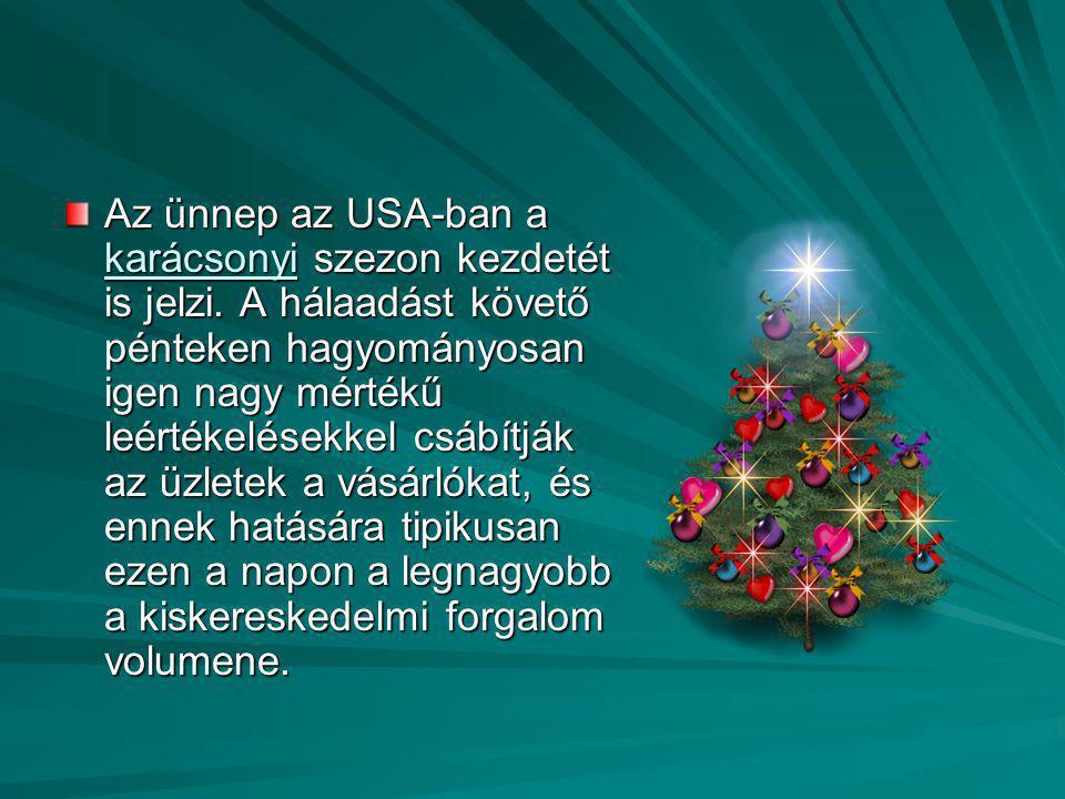 Az ünnep az USA-ban a karácsonyi szezon kezdetét is jelzi