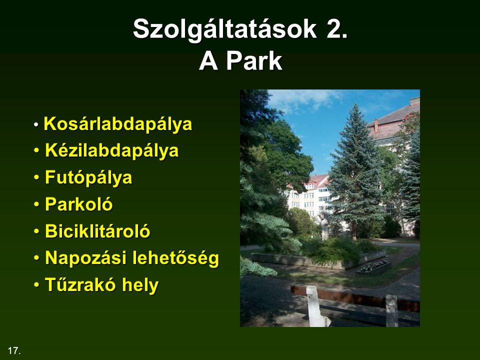 Szolgáltatások 2. A Park Kézilabdapálya Futópálya Parkoló