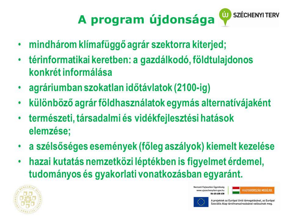 A program újdonsága mindhárom klímafüggő agrár szektorra kiterjed;