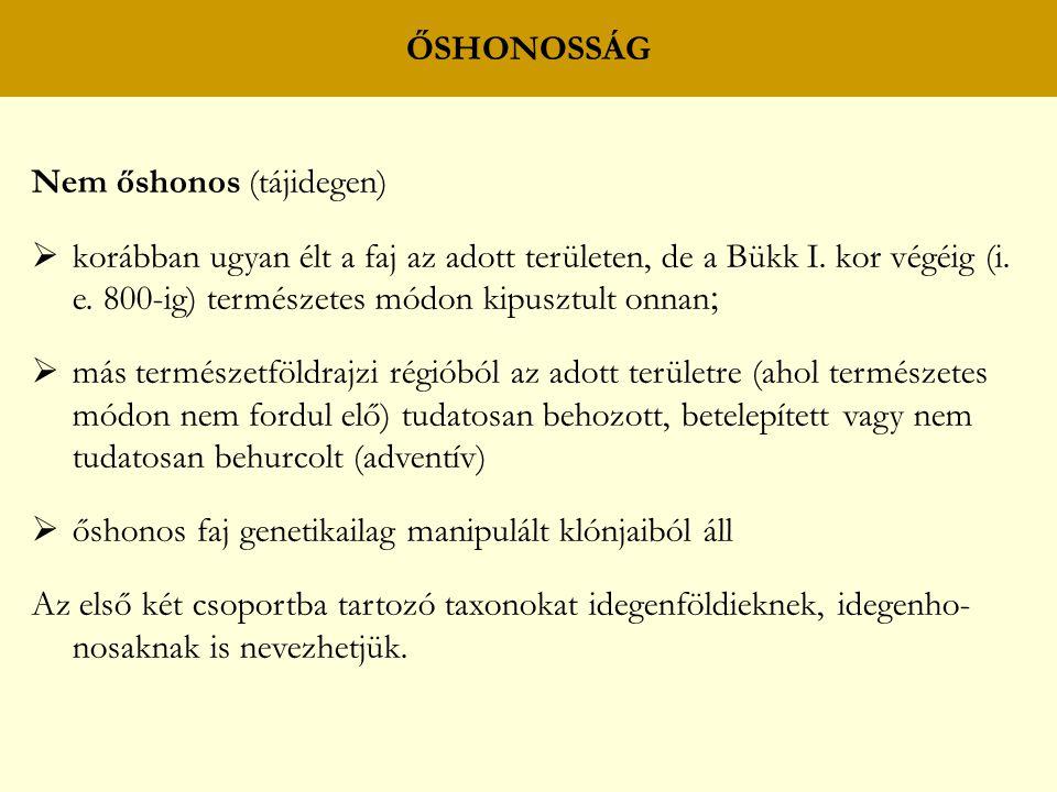 ŐSHONOSSÁG Nem őshonos (tájidegen)