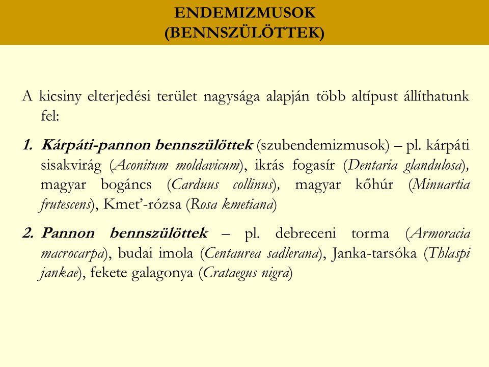 ENDEMIZMUSOK (BENNSZÜLÖTTEK)