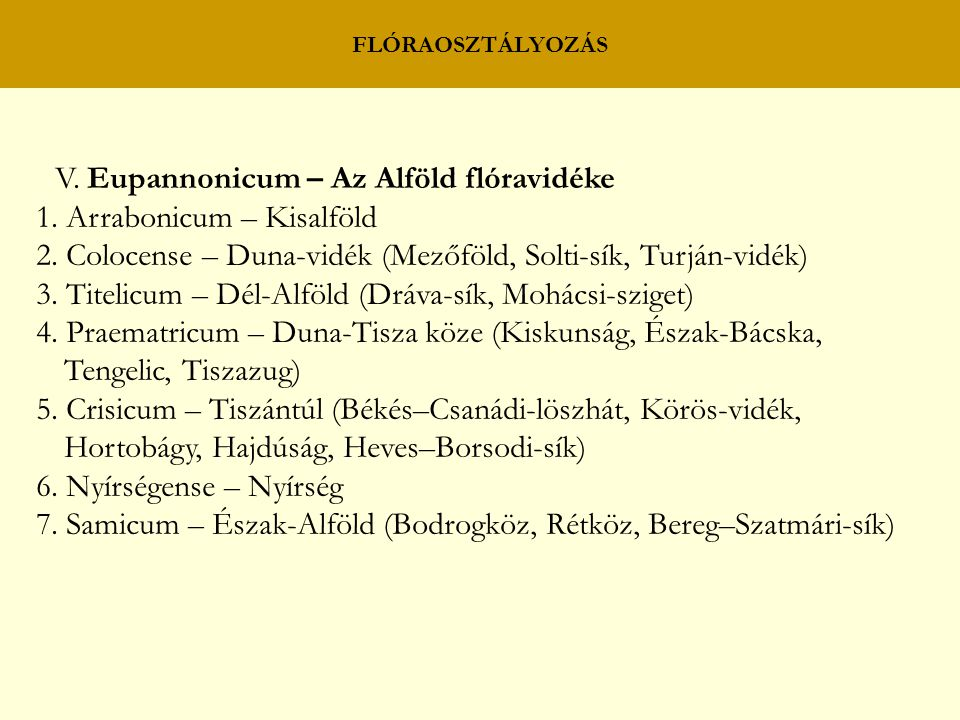 V. Eupannonicum – Az Alföld flóravidéke 1. Arrabonicum – Kisalföld